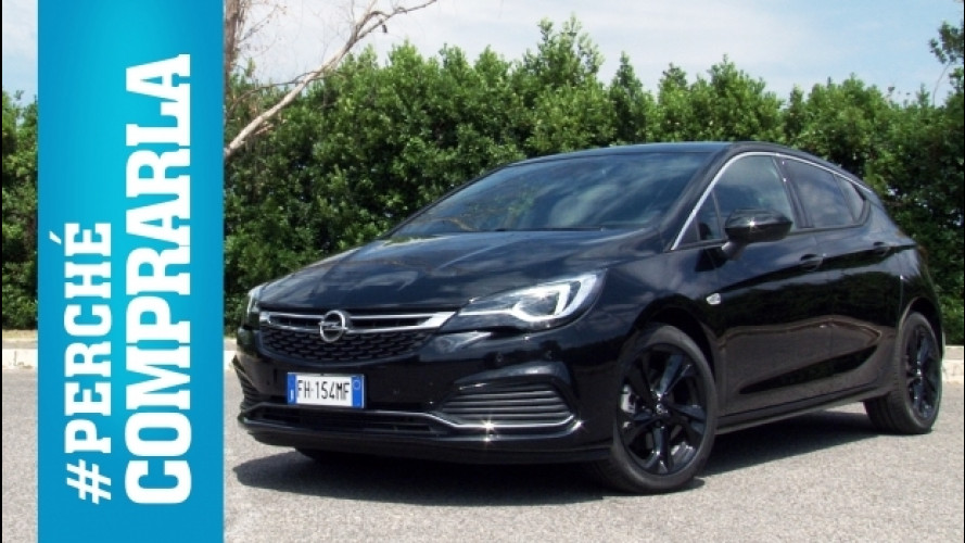 Opel Astra, perché comprarla… e perché no [VIDEO]