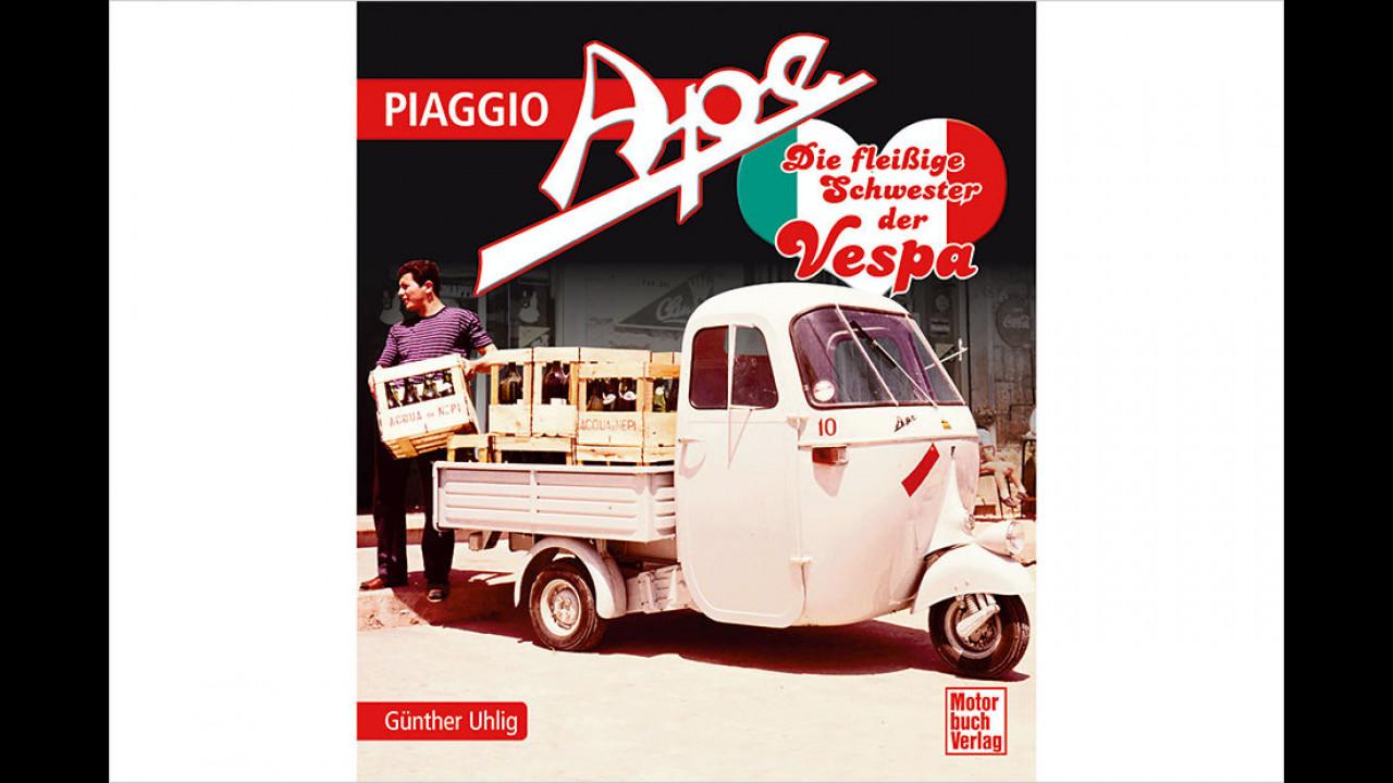 Günther Uhlig: Piaggio Ape - Die fleißige Schwester der Vespa